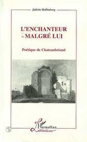 L'Enchanteur Malgre Lui ; Poetique De Chateubriand - Intérieur - Format classique