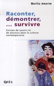 Raconter, démontrer, ... survivre ; formes de savoir et de discours dans la culture contemporaine - Intérieur - Format classique