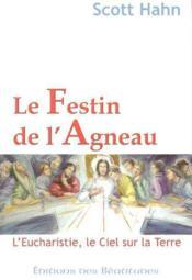 Le Festin De L'Agneau - L'Eucharistie, Le Ciel Sur La Terre - Couverture - Format classique