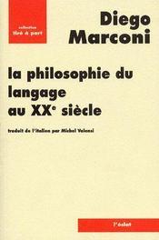 La philosophie du langage au XXe siècle - Couverture - Format classique