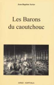 Barons du caoutchouc - Couverture - Format classique