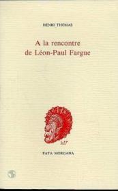 A La Rencontre De Leon-Paul Fargue - Couverture - Format classique