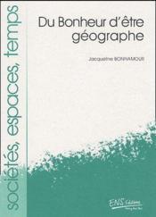 Du bonheur d'être géographe - Couverture - Format classique