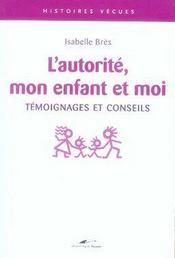 Confessions intimes ; l'autorité, mon enfant et moi - Intérieur - Format classique