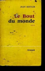 Le Bout Du Monde. Recit. - Couverture - Format classique