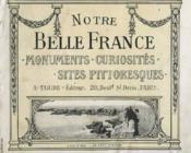 Notre Belle France, Monuments, Curiosites, Sites Pittoresques - Couverture - Format classique