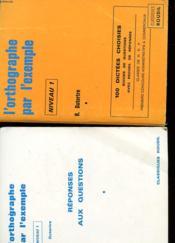 L'Orthographe Par L'Exemple - Niveau 1 - 100 Dictees + Livret De Reponses - Couverture - Format classique