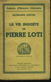 La Vie Inquiete De Pierre Loti - Couverture - Format classique