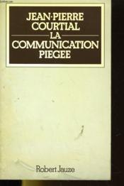 La Communication Piegee - Couverture - Format classique