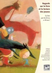 Regards sur le livre et la lecture des jeunes. La Joie par les livres a 40 ans ! - Couverture - Format classique