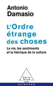 L'ordre étrange des choses ; la vie, les sentiments et la fabrique de la culture - Couverture - Format classique