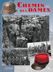 Le chemin des dames ; la guerre dans l'Aisne - Couverture - Format classique