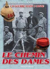 Le chemin des dames ; la guerre dans l'Aisne - Intérieur - Format classique