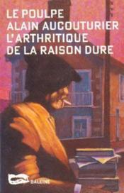 L Arthritique De La Raison Dure - Couverture - Format classique