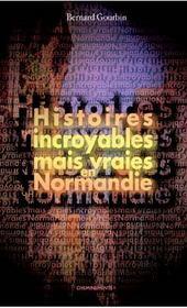 Histoires incroyables mais vraies en normandie - Intérieur - Format classique