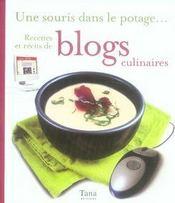Une souris dans le potage ; recettes et récits de blogs culinaires - Intérieur - Format classique