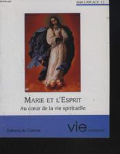 Marie et l'Esprit ; au coeur de la vie spirituelle - Couverture - Format classique