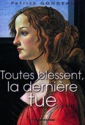 Toutes Blessent La Derniere Tue - Couverture - Format classique