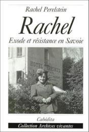 Rachel-Exode Et Resistance En Savoie - Couverture - Format classique