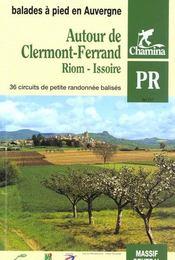 Autour De Clermont Ferrand - Riom Issoire Balades Et Rando A Pied - Intérieur - Format classique