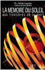 La mémoire du soleil aux frontières de la mort - Couverture - Format classique