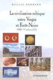 Civilisation celtique entre vosges et - Couverture - Format classique