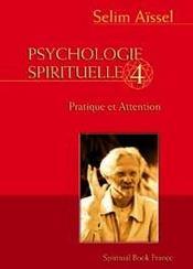 Psychologie Spirituelle Tome 4 - La Pratique Et L'Attention - Intérieur - Format classique