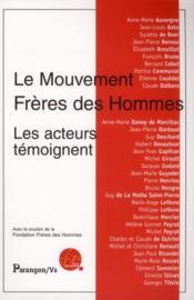 Le mouvement frères des hommes ; les acteurs témoignent - Couverture - Format classique