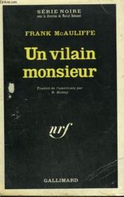 Un Vilain Monsieur. Collection : Serie Noire N° 1297 - Couverture - Format classique