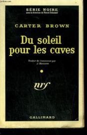 Du Soleil Pour Les Caves. ( The Lover ). Collection : Serie Noire N° 500 - Couverture - Format classique