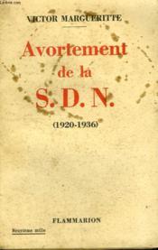 Avortement De La S.D.N. 1920-1936. - Couverture - Format classique