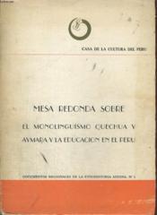 MESA REDONDA SOBRE, EL MONOLINGUISMO QUECHUA Y AYMARA Y LA EDUCACION EN EL PERU- documento regionales de etnohistoria andina, n-2. - Couverture - Format classique