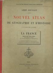 Nouvel Atlas De Geographie Et D'Histoire. La France. - Couverture - Format classique