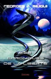 Les chroniques de la liberté - Couverture - Format classique