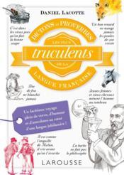 Dictons et proverbes les plus truculents de la langue française - Couverture - Format classique