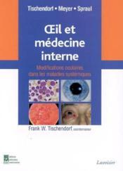 Oeil Et Medecine Interne. Modifications Oculaires Dans Les Maladies Systemiques - Couverture - Format classique