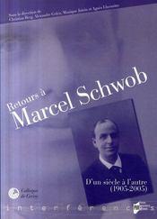 Retours à Marcel Schwob. d'un siècle à l'autre (1905-2005) - Intérieur - Format classique