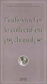 L'individuel et collectif en psychanalyse - Couverture - Format classique