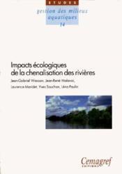Impacts ecologiques de la chenalisation des rivieres - Couverture - Format classique