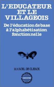 L'éducateur et le villageois ; de l'éducation de base à l'alphabétisation fonctionnelle - Couverture - Format classique