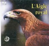 **L'Aigle Royal - Couverture - Format classique