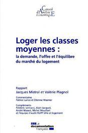 Loger les classes moyennes : la demande, l'offre et l'équilibre du marché du logement - Couverture - Format classique