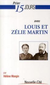 PRIER 15 JOURS AVEC ; prier 15 jours avec Louis et Zelie Martin - Couverture - Format classique