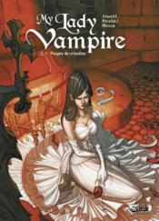 My lady vampire t.2 ; poupée de crinoline - Couverture - Format classique