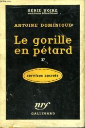 Le Gorille En Petard 27 .Collection : Serie Noire Avec Jaquette N° 387 - Couverture - Format classique