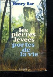 Les Pierres Levees Portes De La Vie. - Couverture - Format classique