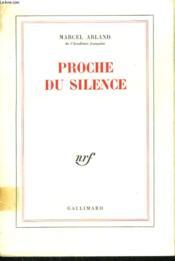 Proche Du Silence. - Couverture - Format classique