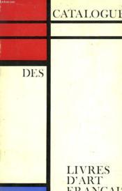 Catalogue Des Livres D'Art Francais - Couverture - Format classique