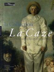 La collection la caze ; chefs d'oeuvre des peintures des XVII et XVIII siècles - Intérieur - Format classique