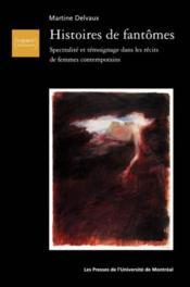 Histoires de fantômes ; spectralité et témoignage dans les récits de femmes contemporains - Couverture - Format classique